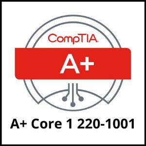 CompTIA A+ Core 1
