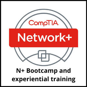 CompTIA N+ Bootcamp and experiential training