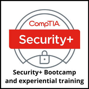 CompTIA Security+ Bootcamp and experiential training